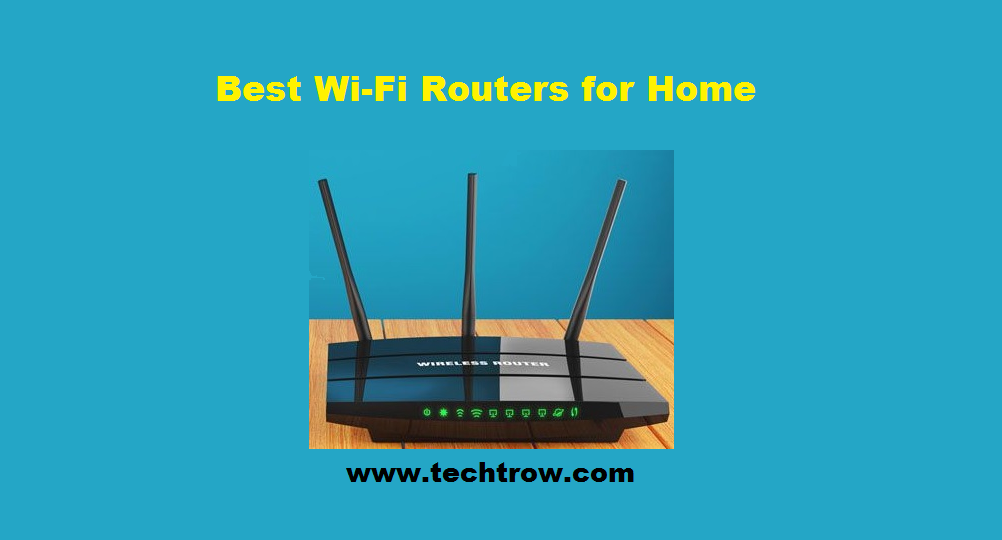 The 8 best Wi-Fi Routers for home